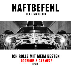 Haftbefehl ft. Marteria - Ich Rolle Mit Meim Besten (Doobious & DJ Sweap Remix)