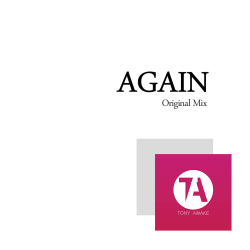 Tony Awake - Again (Original Mix)
