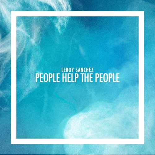 BIRDY - People Help The People (Cover By Leroy Sanchez) by