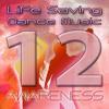 Life Saving Dance Music Volume 12 (Continuous Mix) SAVE HUMAN LIVES!