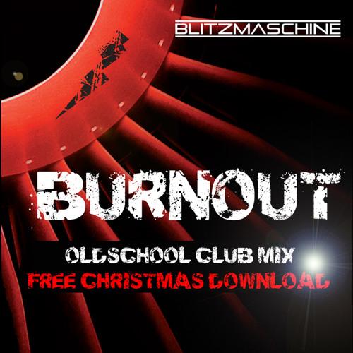 Burnout (Oldschool Club Mix)