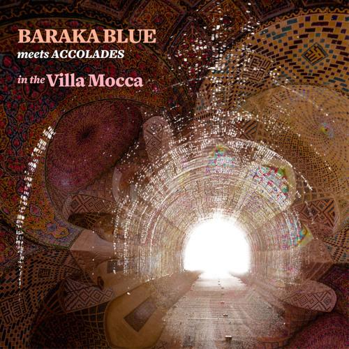 Baraka Blue meets ACCOLADES in The Villa Mocca