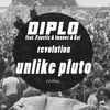 Diplo - Revolution (Unlike Pluto Remix)