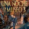 UNA NOCHE EN EL MUSEO 3 -  Estreno 01/01/2015