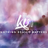 Nothing Really Matters (Kav Verhouzer Remix)
