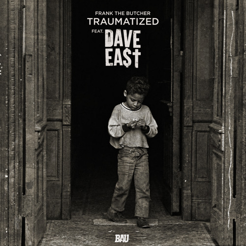 Frank The Butcher f. Dave East - Traumatized