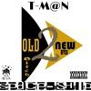 New single*By.T-M@N_old bitch/new bitch-Prod. By Me(The Lingo Kid)aka T-M@N