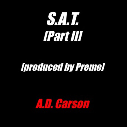 S.A.T. [Part II] [Produced by Preme]