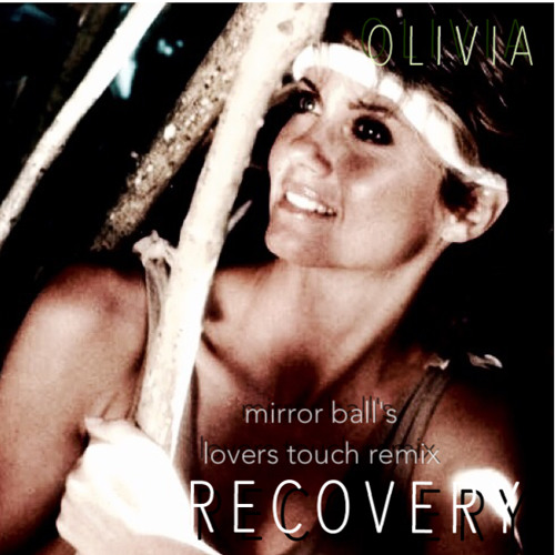 Olivia Newton-John -  Recovery (Mirror Ball's Lover's Touch Remix)