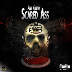 Ant Glizzy - Scared Ass