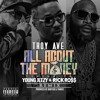Troy Ave - ALL ABOUT THE MONEY Remix Ft Young Jeezy & Rick Ross (Clean)