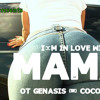 (I'm in love w/ yo )MaMa - OT Genasis - CoCo Parody - 24BlazeENT