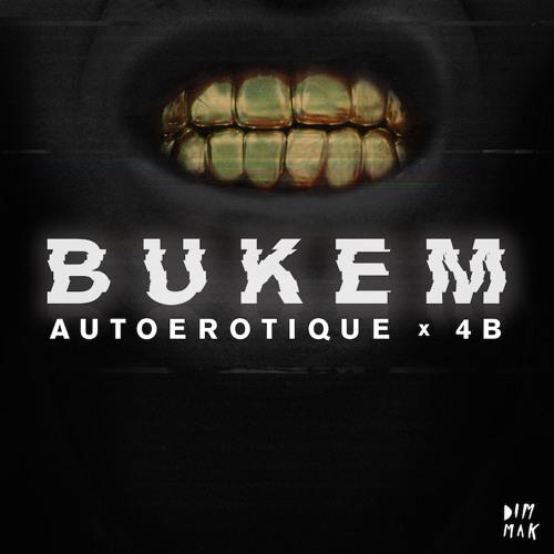 AUTOEROTIQUE & 4B - BUKEM (ORIGINAL MIX)