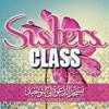 Sisters Class: Benefits From The Story Of Umm Eesa Maryam Bint Imran- Abu Hafsah Kashiff Khan