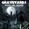 Graveyards - Profit & 420 Ft Bizarre D12 - Prod By Kato FunkVolume.mp3