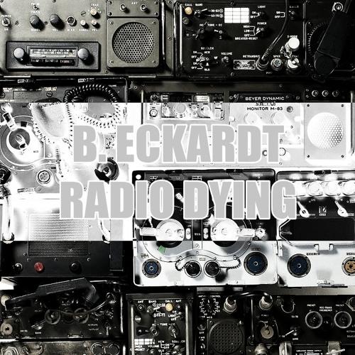 B. Eckardt - Radio Dying [Free Download]