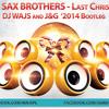 The Sax Brothers - Last Christmas (DJ WAJS and J&G '2014 Bootleg)