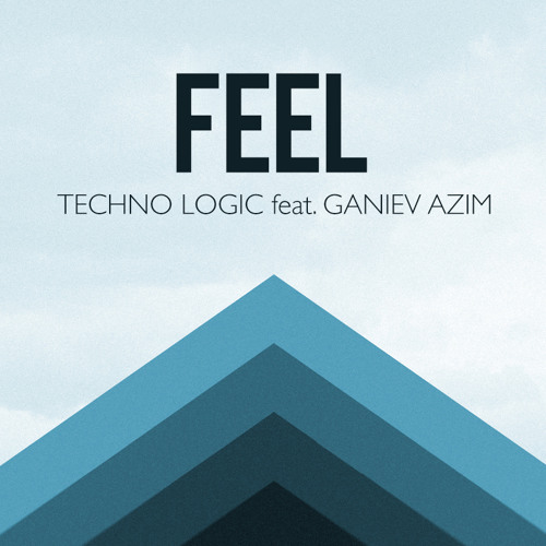 Techno Logic & Ganiev Azim - Feel (Original Mix)