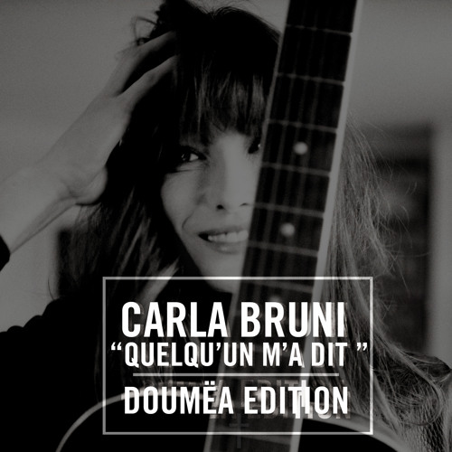 Carla Bruni - Quelqu'un M'a Dit (Doumëa Remix)