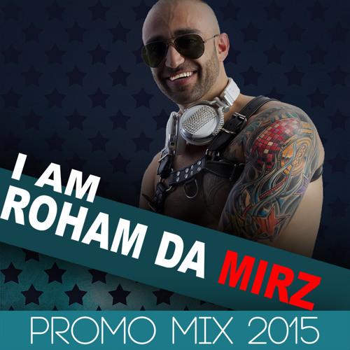 I Am Roham Da Mirz - Promo Mix 2015