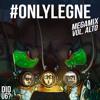 #ONLYLEGNE MEGAMIX VOL. ALTO
