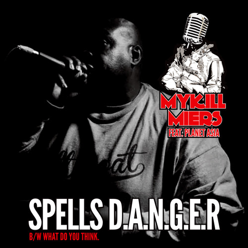 Spells D.A.N.G.E.R. featuring Planet Asia
