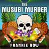 The Golden Goose. From The Musubi Murder Audiobook