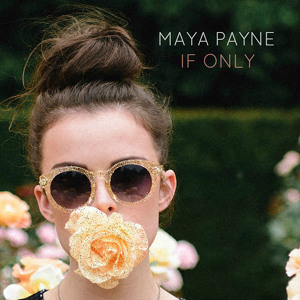 If Only by Maya Payne
