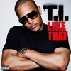 T.I. - Go Get It Captured From The Live Room