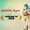 welcom to 2015 patrick dyco mixtape mp3
