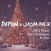 DAPUN - All I Want For Christmas Is You Ft. JasmineK (Original Mix)