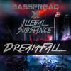 Illegal Substance X Bassfreaq - Dreamfall (Preview)FREE08