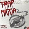 Foams - Trap Nigga (FT Jay Goon)produce by Essence Beats mp3