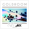 Goldroom Ft. The Knocks - Only You Can Show Me (Avier & JAXX Bootleg)