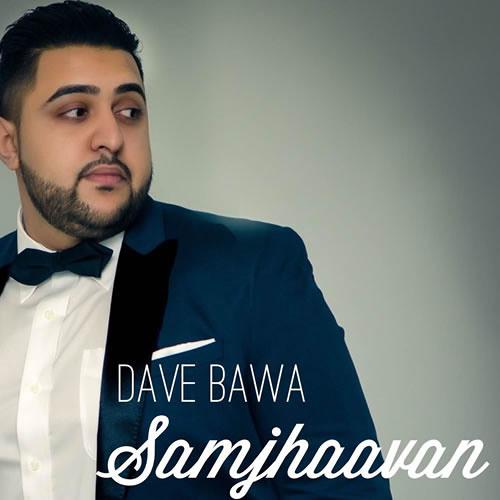 Dave Bawa - Samjhaavan