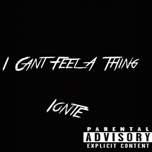 Ionte – I Cant Feel A Thing