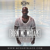 Born Mc Mixtape Vol1 (Mc Gary Black x DJ Nicky Bizzle)