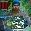 Tu Hai Ki Nahi (Roy) - Feat. Ankit Tiwari - T-Series Official
