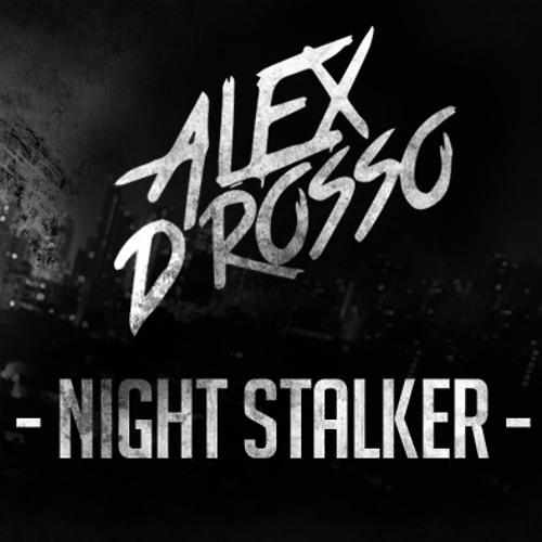 Alex D'Rosso - Night Stalker (Original Mix)