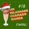 #18 - Especial de Natal Wanda