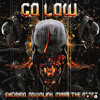 Excision, Downlink, Mark the Beast - Go Low