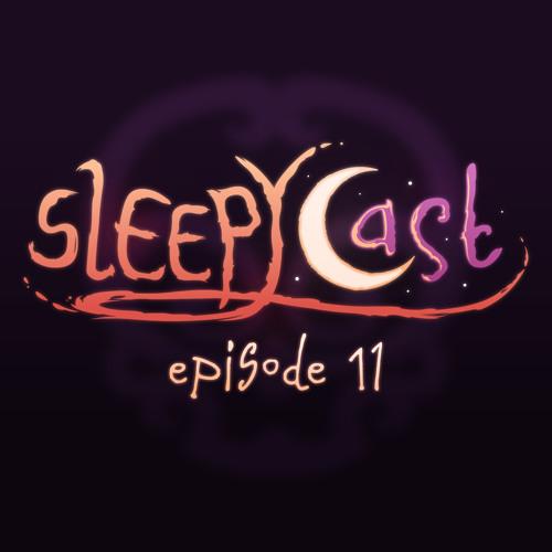 SleepyCast 11 - [Spooktacular Q&A Spectacular]