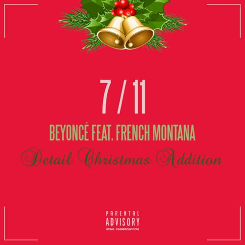 Beyonce Ft French Montana – 7/11 (Remix)
