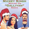 Mickey Singh - Galliyan Remix (Moving On)