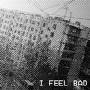 """I Feel Bad"" (Single)"