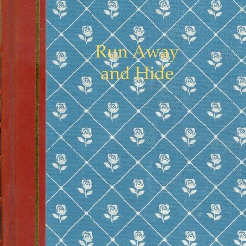 Run Away and Hide