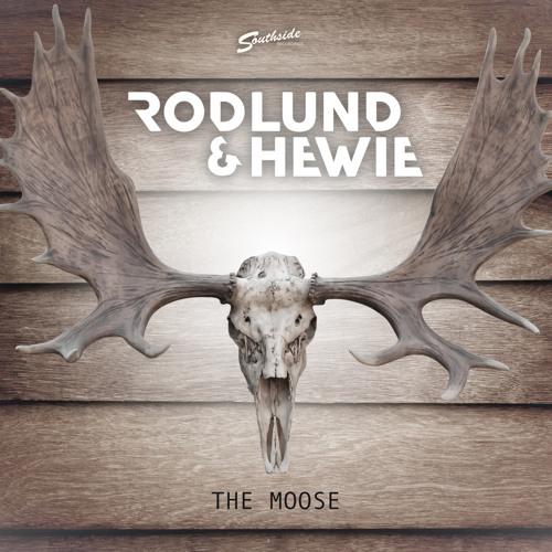 Rodlund & Hewie - The Moose
