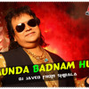 LAUNDA BADNAM HUA - REMIX - DJ JAVED From SHIRALA