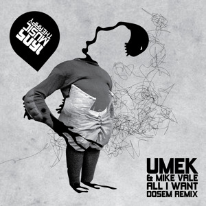 UMEK & Mike Vale - All I Want (Dosem Remix)