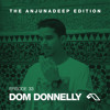 The Anjunadeep Edition 33 With Dom Donnelly